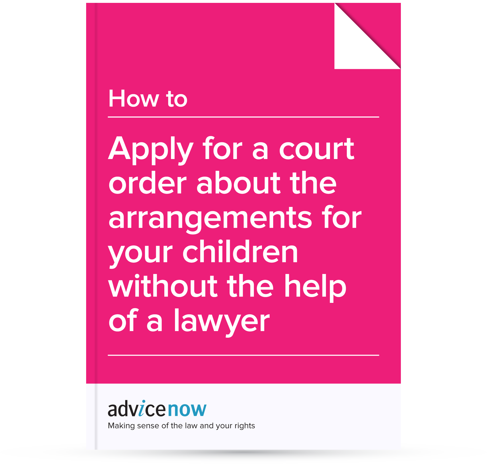 How To Apply For A Court Order About The Arrangements For Your