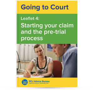 Going to Court: Starting your claim and the pre-trial process