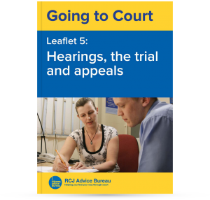 Going to Court: Hearings, the trial and appeals