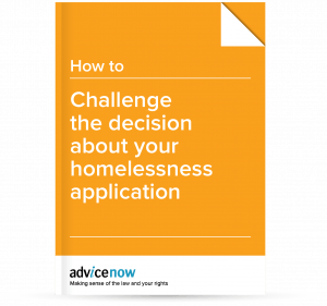How to challenge the decision about your homelessness application